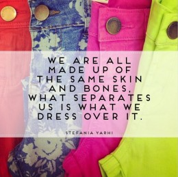 Fashion / Words of Wisdom: You Are What You Wear