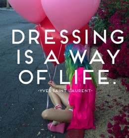 Words of Wisdom: Live for Fashion